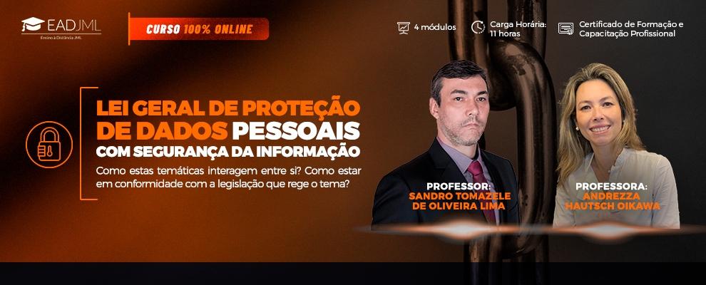 LGPD - LEI GERAL DE PROTEÇÃO DE DADOS PESSOAIS COM SEGURANÇA DA INFORMAÇÃO