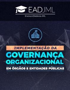 IMPLEMENTAÇÃO DA GOVERNANÇA ORGANIZACIONAL EM ÓRGÃOS E ENTIDADES PÚBLICAS