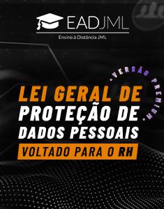 LGPD - LEI GERAL DE PROTEÇÃO DE DADOS PESSOAIS VOLTADO PARA O RH