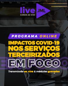 LIVE JML - IMPACTOS COVID-19 NOS SERVIÇOS TERCEIRIZADOS - EM FOCO