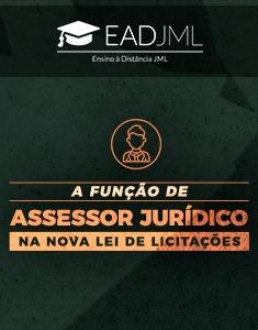 A FUNÇÃO DE ASSESSOR JURÍDICO NA NOVA LEI DE LICITAÇÕES